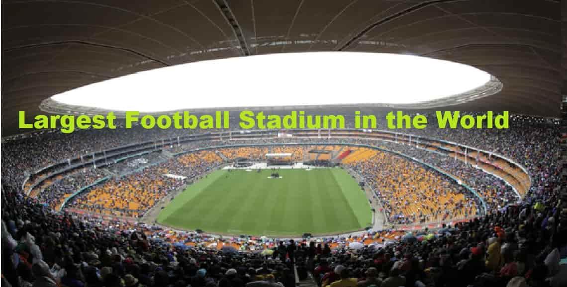 Largest Football Stadium In The World Biggest Football Stadiums
